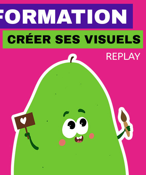 Créer ses visuels (Part I) Version Enregistrée