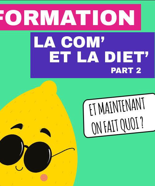 La Com' et la diététique Part 2 Mercredi 31 Mars à 14 h